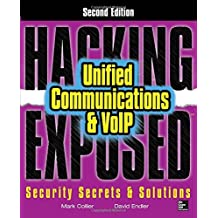 By Mark Collier Hacking Exposed Unified Communications & VoIP Security Secrets & Solutions, Second Edition (2nd Edition) [Paperback]