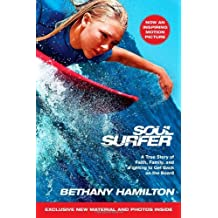 Soul Surfer - Movie Tie-In: A True Story of Faith, Family, and Fighting to Get Back on the Board by Bethany Hamilton (2011-03-01)