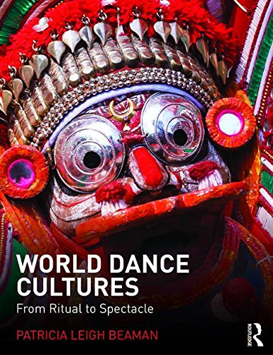 World Dance Cultures: From Ritual to Spectacle por Patricia Leigh Beaman