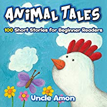 Animal Tales: 100 Short Animals Stories for Kids (English Edition)