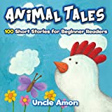 Books for Kids: ANIMAL TALES - 100 STORIES FOR KIDS (Bedtime Stories For Kids Ages 4-8): Kids Books - Bedtime Stories For Kids - Children's Books - Early ... for Beginning Readers) (English Edition)