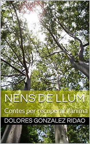 Nens de llum: Contes per recuperar l'ànima (Catalan Edition)