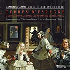 Terres d'Espagne - Musiques d'orgue dans les royaumes de Philippe IV