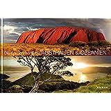 Die Farben der Erde Australien, Ozeanien: Die faszinierendsten Naturlandschaften Australiens, Neuseelands und der pazifischen Inseln (KUNTH Bildbände/Illustrierte Bücher)