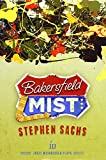 [Bakersfield Mist] (By: Stephen Sachs) [published: May, 2014]