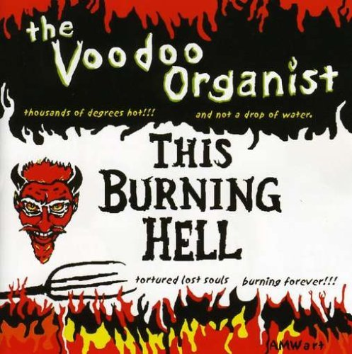 This Burning Hell by Voodoo Organist (2008-06-24)