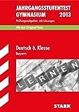 Jahrgangsstufentest Gymnasium Bayern / Deutsch 6. Klasse 2012: Mit den Original-Tests Jahrgänge 2007-2011. Prüfungsaufgaben mit Lösungen.