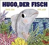 Hugo, der Fisch: Vierfarbiges Bilderbuch