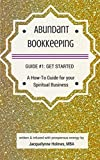 Abundant Bookkeeping Guide #1: Getting Started (English Edition)