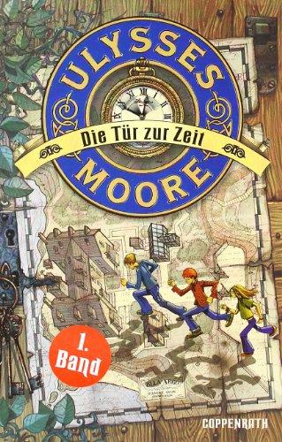 Preisvergleich Produktbild Ulysses Moore (Bd. 1) - Die Tür zur Zeit