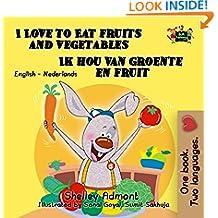 I Love to Eat Fruits and Vegetables Ik hou van groente en fruit (English Dutch Bilingual Collection) (Dutch Edition)