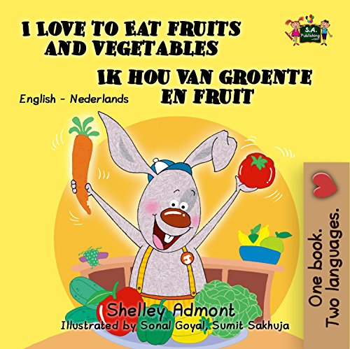 I Love to Eat Fruits and Vegetables Ik hou van groente en fruit (English Dutch Bilingual Collection) (Dutch Edition) por Shelley Admont