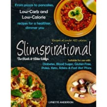 Slimspirational The Black and White Edition: From pizzas to pancakes, low-carb and low-calorie recipes for a healthier, slimmer you