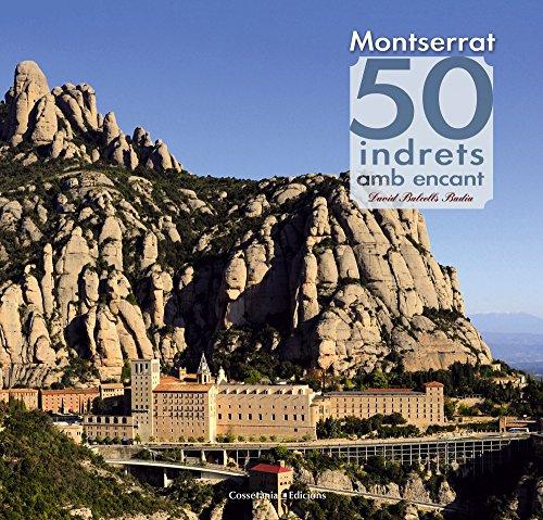 Montserrat 50 Indrets Amb Encant (Khroma) por David Balcells Badia