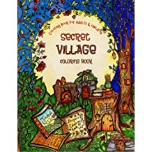 A Coloring Book for Adults and Children - Secret Village: Extra Large Edition - Beautiful Underground Houses, Secret Cottages and Garden Hiding Places