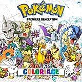 Pokémon Coloriage - Première Génération: 151 Pages à Colorier! Livre de coloriage impressionnant qui contient tous les Pokémon de la Première ... Pokémon Versions Rouge, Vert, Bleu et Jaune....