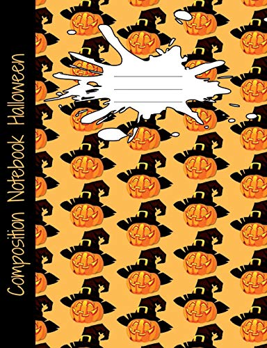Halloween Composition Notebook: Half College Ruled, Half Blank Book to write in for school, take notes, ideabook for kids, students, teachers, homeschool, orange Jack-O-Lantern Cover