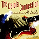 The Creative World Of Al Caiola - The Caiola Connection [ORIGINAL RECORDINGS REMASTERED] 2CD SET by Al Caiola