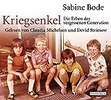 Kriegsenkel: Die Erben der vergessenen Generation - Sabine Bode