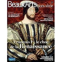 Beaux Arts Magazine, Hors-série : François 1er, le choc de la Renaissance