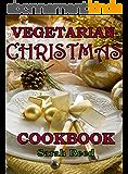Vegetarian Christmas Cookbook (English Edition)