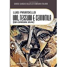 Uno, nessuno e centomila con espansione online (annotato) (I Grandi Classici della Letteratura Italiana)