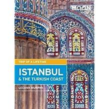 Moon Istanbul & the Turkish Coast: Including Cappadocia (Moon Handbooks)