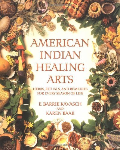 American Indian Herb (American Indian Healing Arts: Herbs, Rituals, and Remedies for Every Season of Life by E. Barrie Kavasch (1999-04-20))