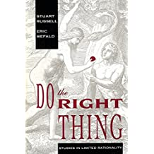 Do the Right Thing: Studies in Limited Rationality (Artificial Intelligence Series)