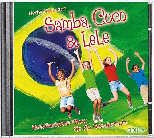 Samba, Coco & LeLe - CD: Brasilianische Tänze in der Grundschule