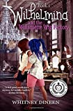 Wilhelmina and the Willamette Wig Factory: A Willy and Tommy Adventure: Volume 1