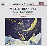 American Classics - William Henry Fry (Santa Claus Symphony)