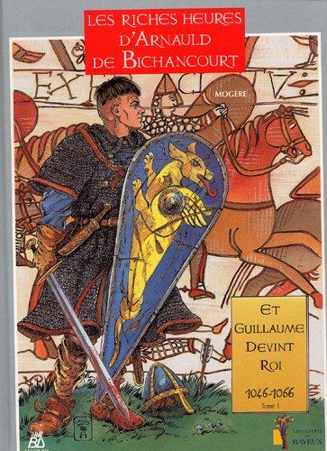 Arnaud de Bichancourt T01 Et Guillaume devint roi