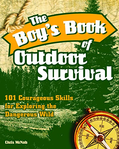 Download Epub The Boys Book Of Outdoor Survival 101 Courageous