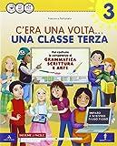 C'era una volta. Letture-Grammatica-Discipline-Quaderno-Scheda verbi-Carta dell'Italia. Per la Scuola elementare. Con e-book. Con espansione online: 3