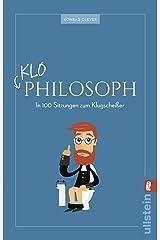 Klo-Philosoph: In 100 Sitzungen zum Klugscheißer Taschenbuch
