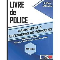 Registre De Police: Livre De Police Automobile Conforme à la Législation Française | Registre pour Garagiste et…