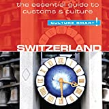 Switzerland - Culture Smart!: The Essential Guide to Customs & Culture - Kendall Maycock