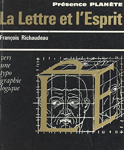 La Lettre et l'Esprit: Vers une typographie logique par François Richaudeau