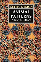 Celtic Design: Animal Patterns by Aidan Meehan (1992-03-02)