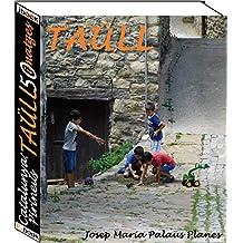 Catalunya: Pirineus [TAÜLL] (50 imatges) (Catalan Edition)