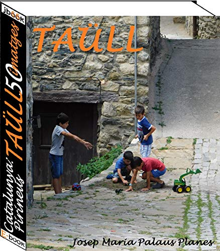 Catalunya: Pirineus [TAÜLL] (50 imatges) (Catalan Edition) por JOSEP MARIA PALAUS PLANES