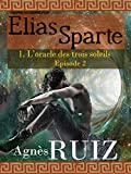 Telecharger Livres L oracle des trois soleils tome 1 episode 2 Elias Sparte (PDF,EPUB,MOBI) gratuits en Francaise
