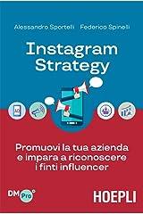 Instagram Strategy: Promuovi la tua azienda e impara a riconoscere i finti influencer Formato Kindle