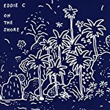 Songtexte von Eddie C - On the Shore