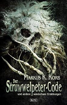 Phantastische Storys 04: Der Struwwelpeter-Code: und andere Sonderbare Erzählungen