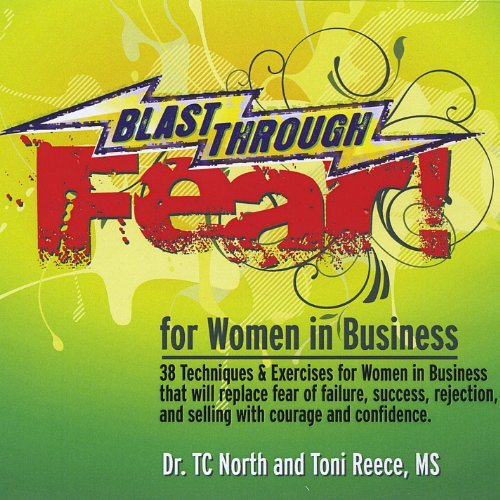 blast-through-fear-for-women-in-business-38-techniques-and-exercises-to-overcome-fear-of-failure-suc