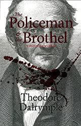 The Policeman and the Brothel by Theodore Dalrymple (2012-04-01)