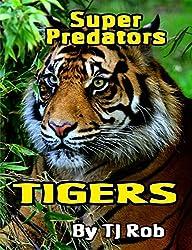 Tigers: (Age 6 and above) (Super Predators)