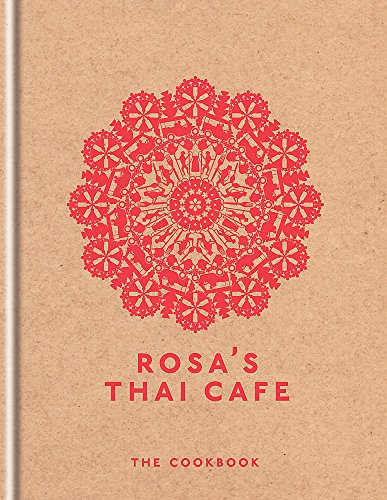 Rosa\'s Thai Cafe: The Cookbook